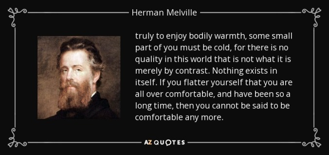 quote-truly-to-enjoy-bodily-warmth-some-small-part-of-you-must-be-cold-for-there-is-no-quality-herman-melville-37-86-94